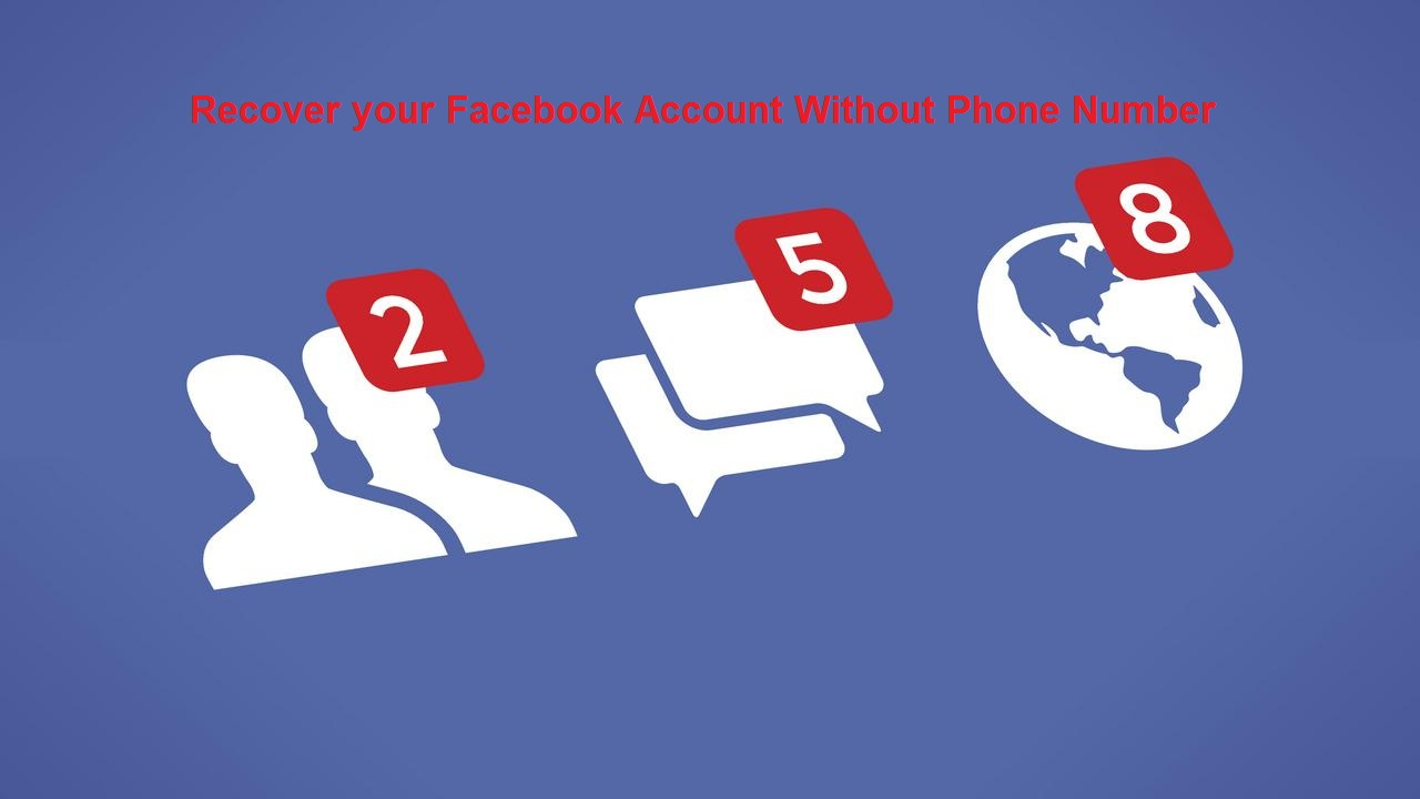How to recover Facebook account without Phone Number?