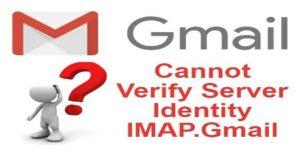 Cannot-Verify-Server-Identity-IMAP.Gmail