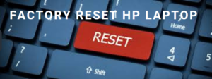 Factory Reset HP Laptop Without Password